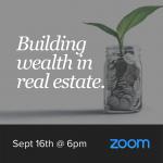 Building Wealth in Real Estate Seminar - September 16th